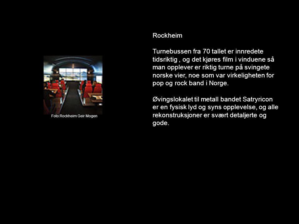 Rockheim Turnebussen fra 70 tallet er innredete tidsriktig, og det kjøres film i vinduene så man opplever er riktig turne på svingete norske vier, noe