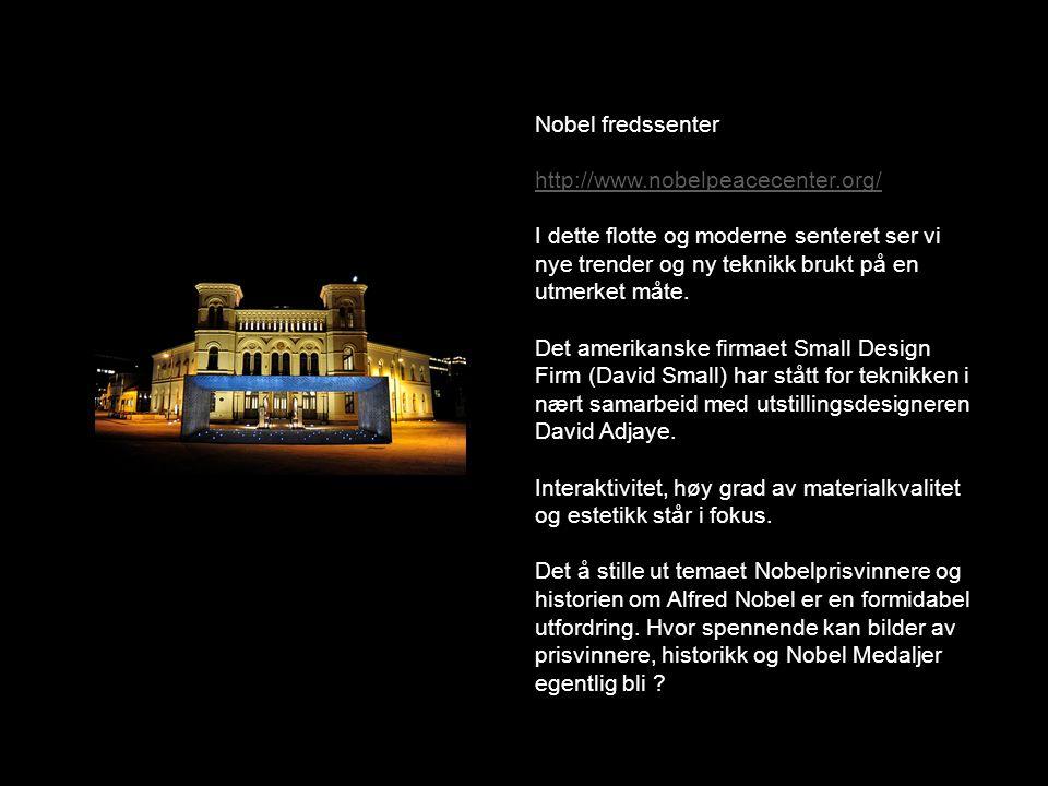 Nobel fredssenter Magiske skjermer I rommet som kalles Nobels hage, er det stilt ut et mylder av små skjermer, på disse skjermene er det bilder og info om alle prisvinnere.