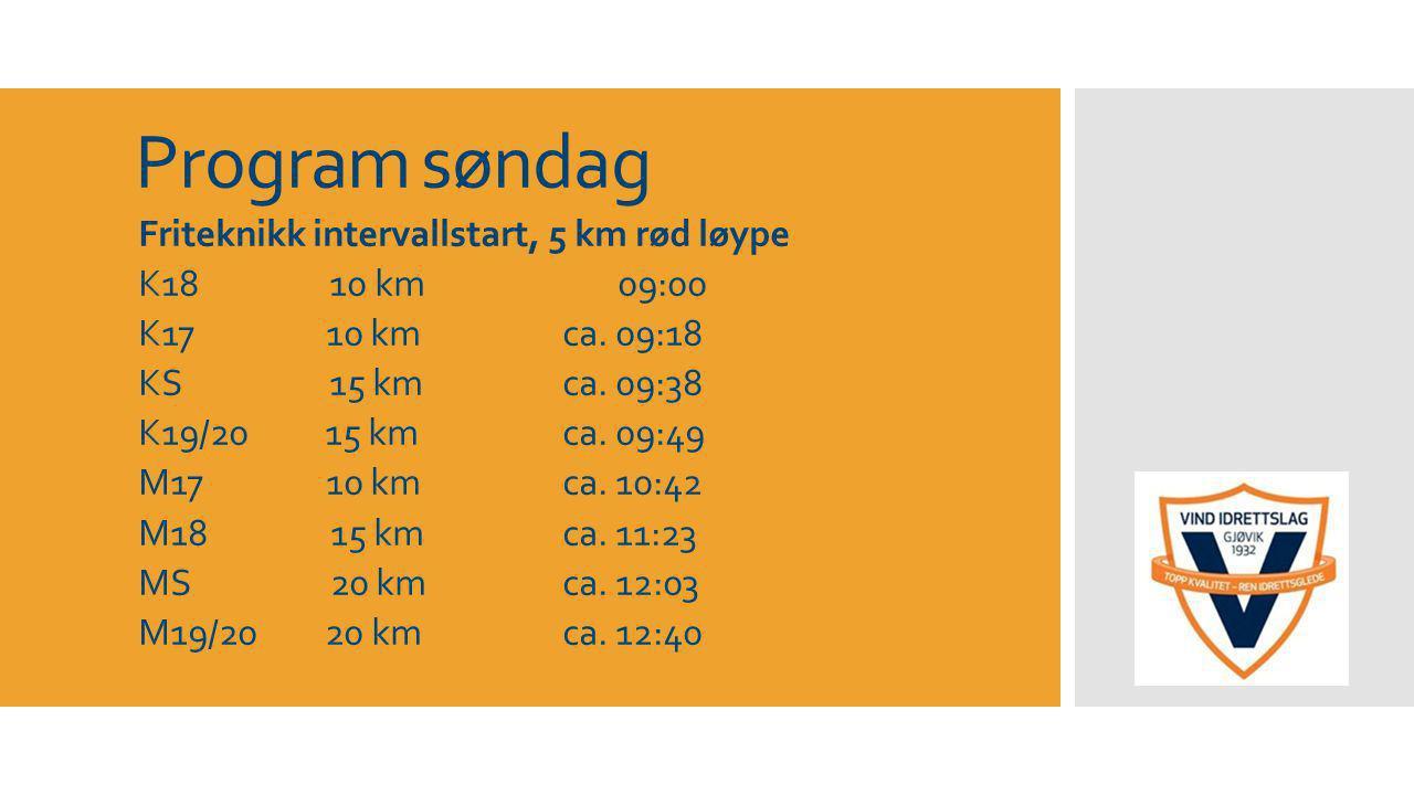 Program søndag Friteknikk intervallstart, 5 km rød løype K18 10 km 09:00 K17 10 kmca.