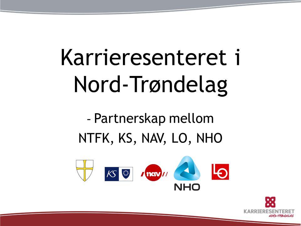 Karrieresenteret i Nord-Trøndelag - Partnerskap mellom NTFK, KS, NAV, LO, NHO