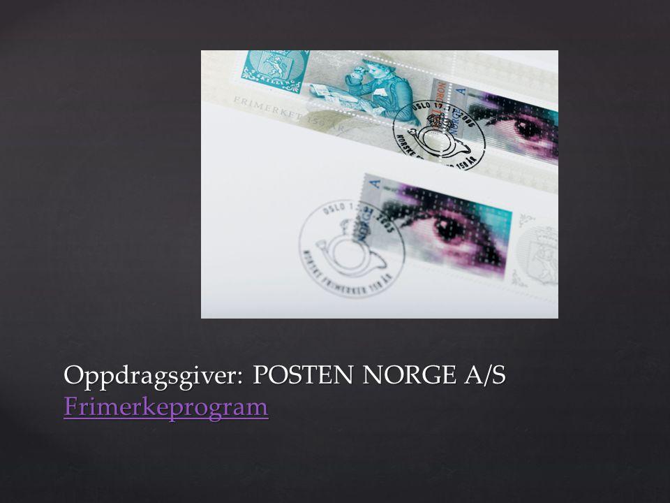 Oppdragsgiver: POSTEN NORGE A/S Frimerkeprogram Frimerkeprogram