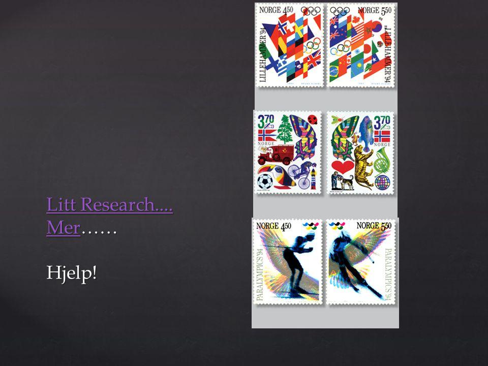 Litt Research.... MerLitt Research.... Mer…… Hjelp! Litt Research.... Mer