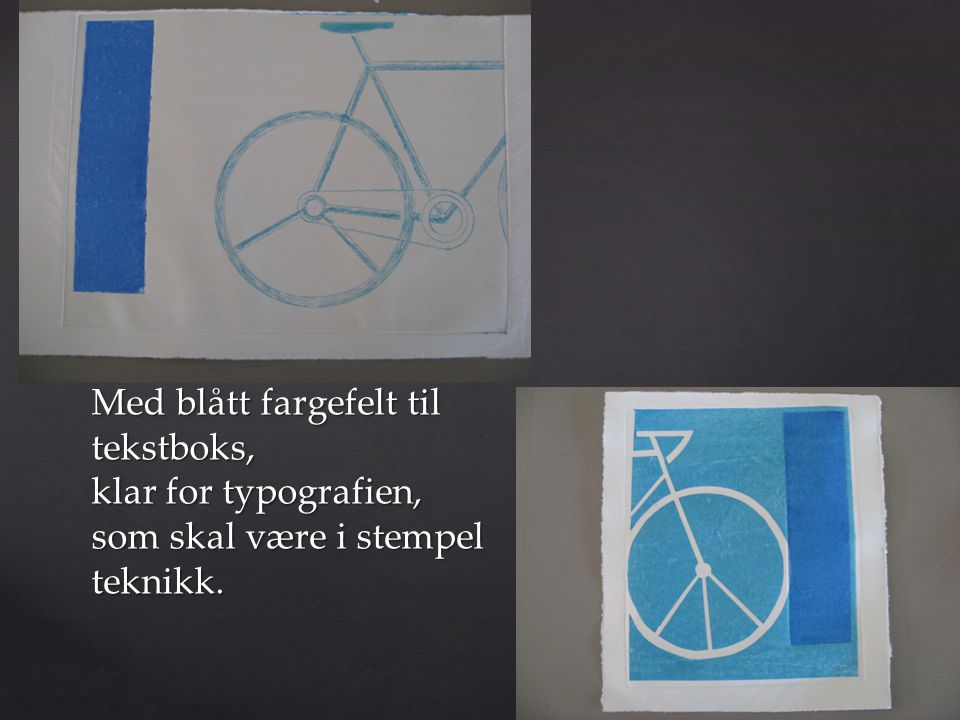 Med blått fargefelt til tekstboks, klar for typografien, som skal være i stempel teknikk.
