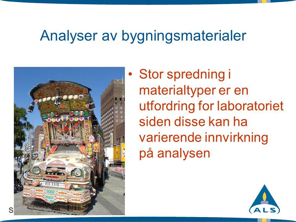 Slide 3 Analyser av bygningsmaterialer •Stor spredning i materialtyper er en utfordring for laboratoriet siden disse kan ha varierende innvirkning på