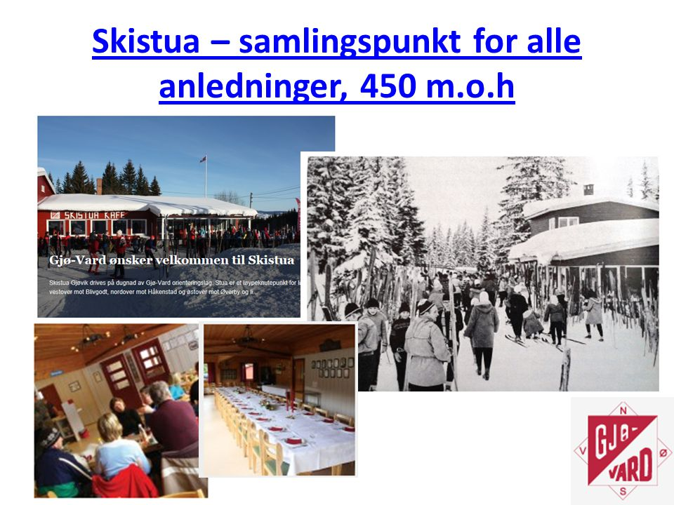 Skistua – samlingspunkt for alle anledninger, 450 m.o.h