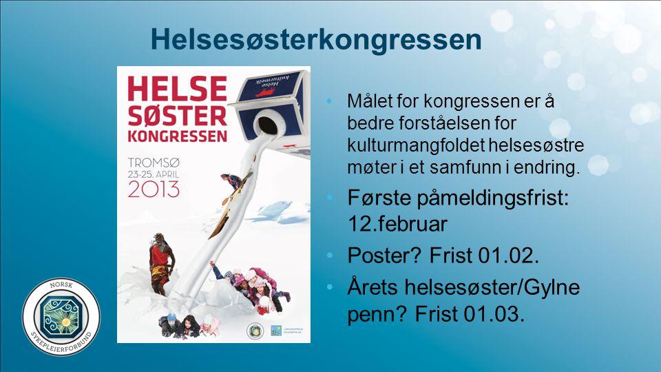 Datoer å merke seg: •23.-24.oktober 2013: Lederkonferanse, Oslo •23.-25.april 2014: Helsesøsterkongress 2014, Stavanger Balansekunst i hverdagen; fysisk aktivitet, vekt og ernæring