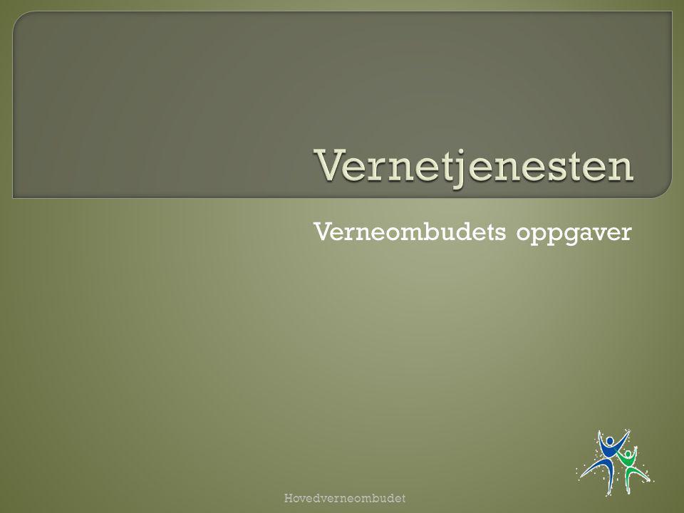 Verneombudets oppgaver Hovedverneombudet