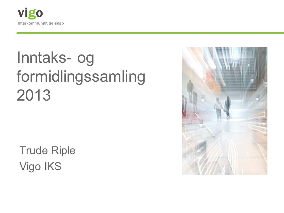 Inntaks- og formidlingssamling 2013 Trude Riple Vigo IKS