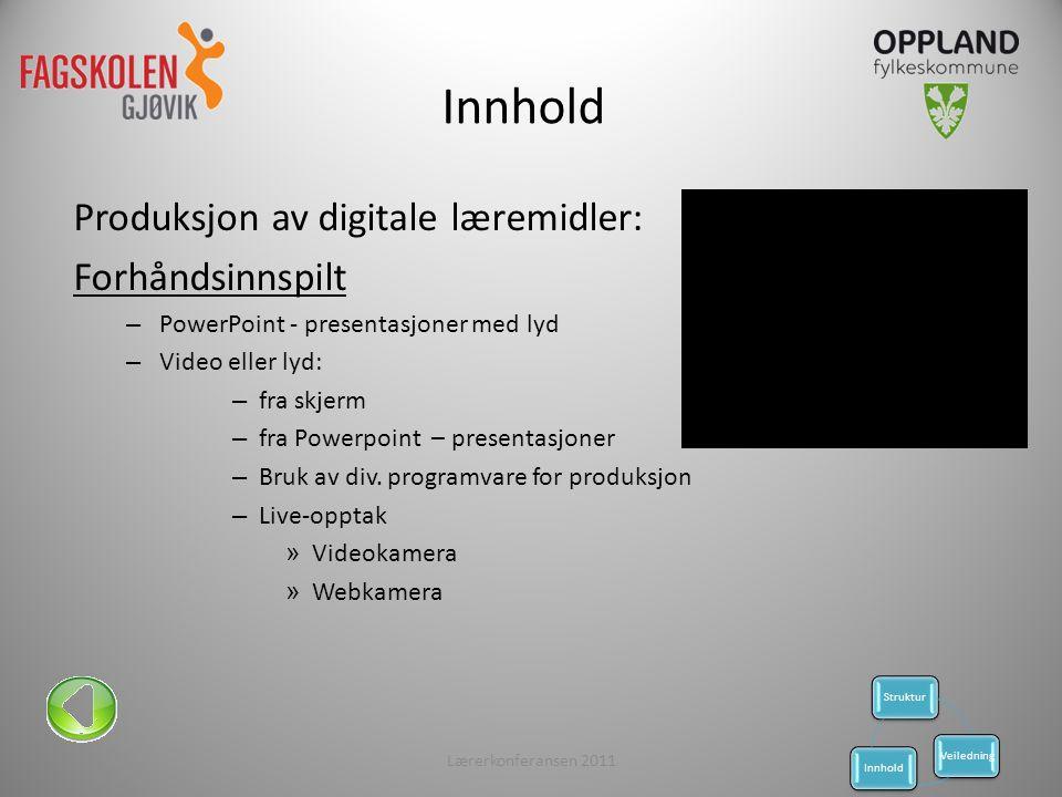 Produksjon av digitale læremidler: Forhåndsinnspilt – PowerPoint - presentasjoner med lyd – Video eller lyd: – fra skjerm – fra Powerpoint – presentasjoner – Bruk av div.