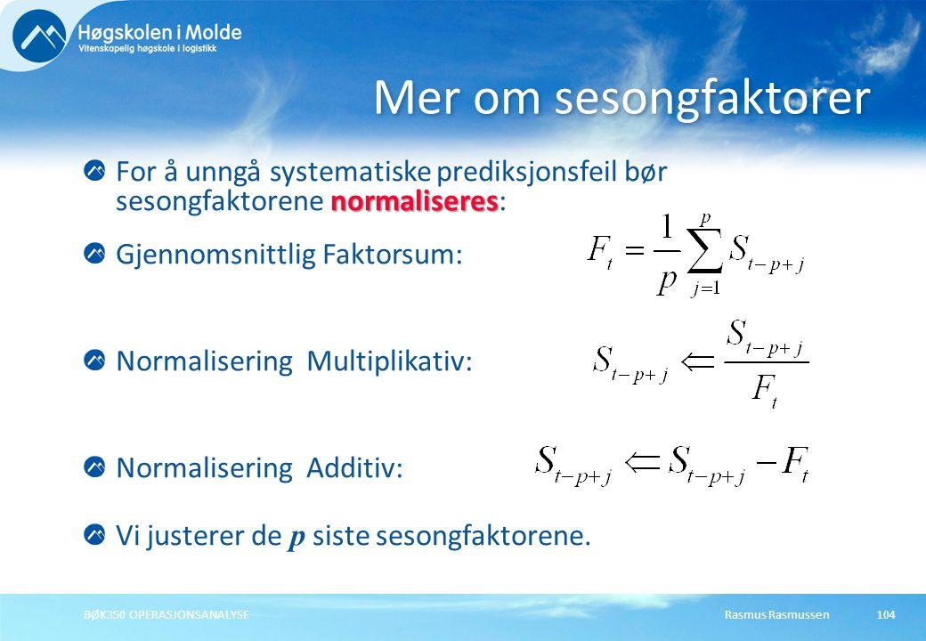 Rasmus RasmussenBØK350 OPERASJONSANALYSE105 Normalisering av sesongfaktorer