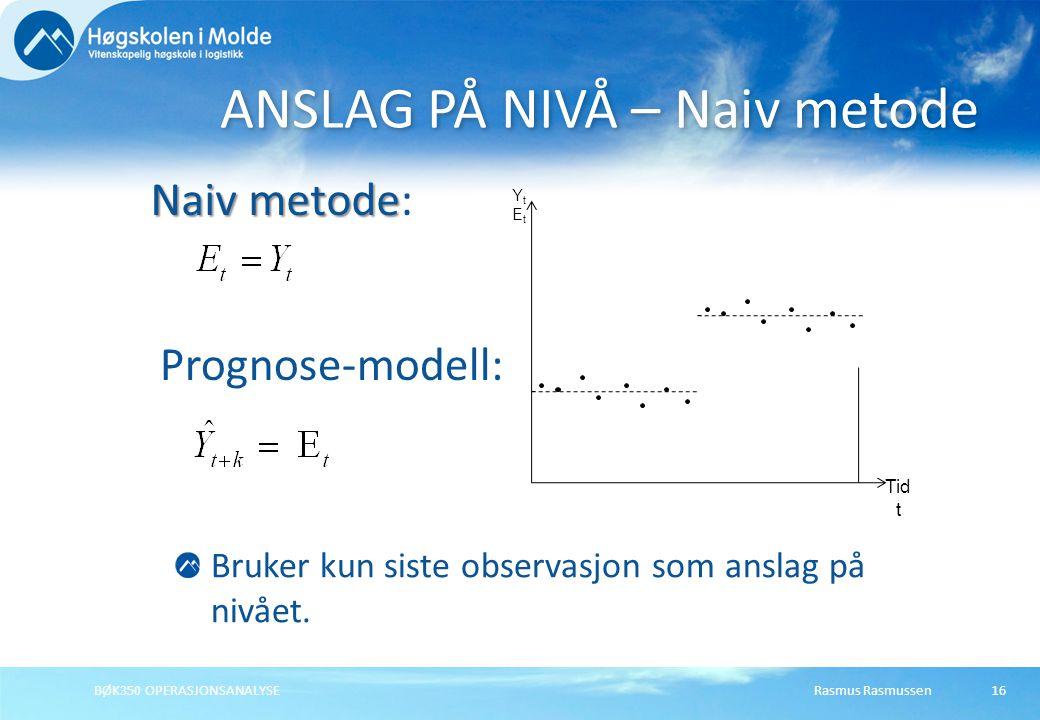 Rasmus RasmussenBØK350 OPERASJONSANALYSE17 Glidende gjennomsnitt Glidende gjennomsnitt: Det finnes ingen generell metode for å bestemme n.
