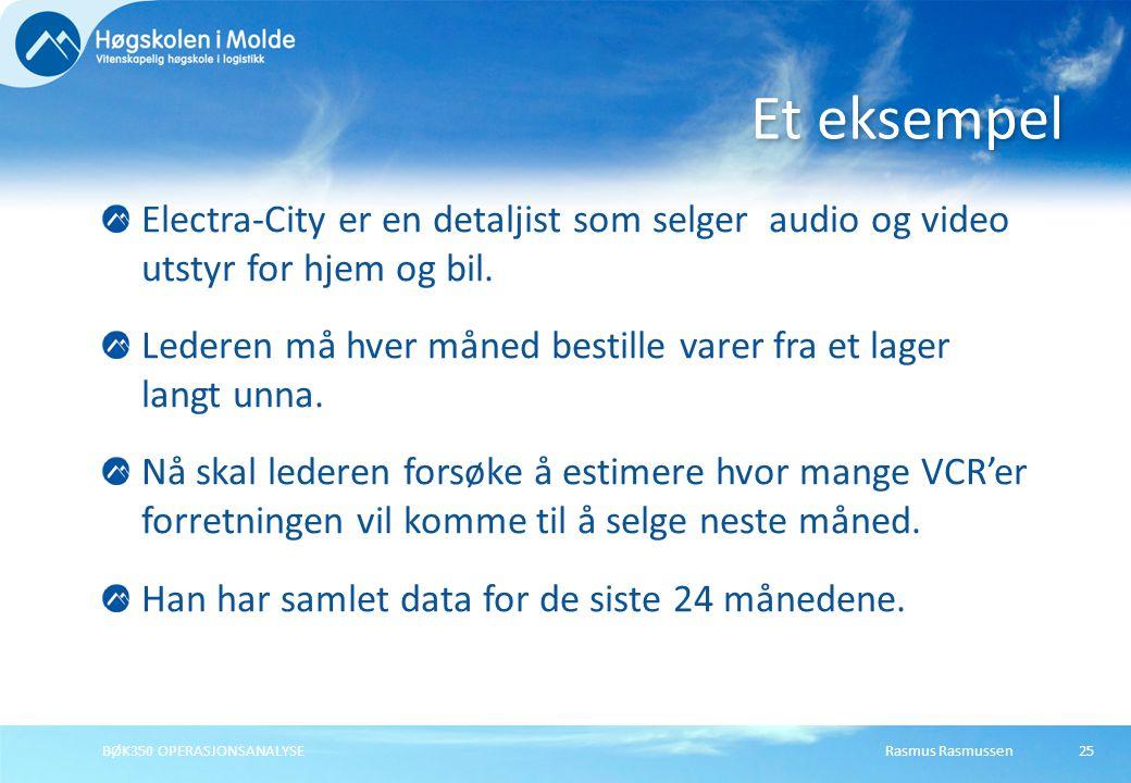 Rasmus RasmussenBØK350 OPERASJONSANALYSE26 Data Stasjonær dataserie Stasjonær dataserie : -Ingen trend -Ingen repeterende sesong