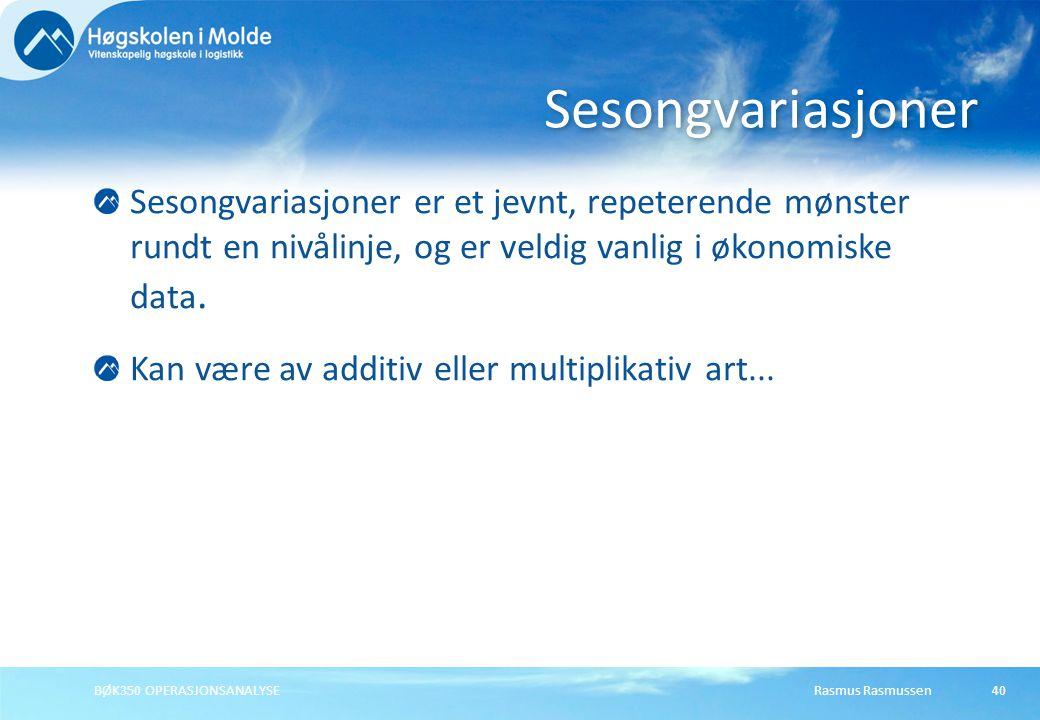 Rasmus RasmussenBØK350 OPERASJONSANALYSE41 Stasjonære sesongeffekter