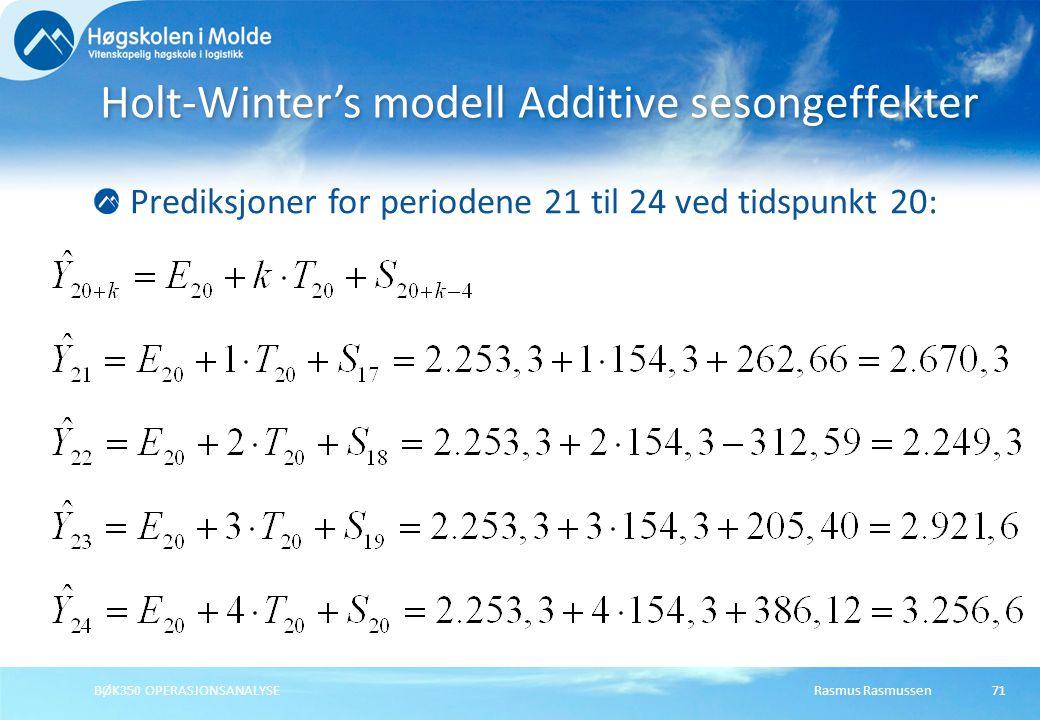 Rasmus RasmussenBØK350 OPERASJONSANALYSE72 Holt-Winter's metode – Multiplikative sesongvariasjoner Anslag på nivå, trend og sesong Forrige verdi nivå, trend og sesong
