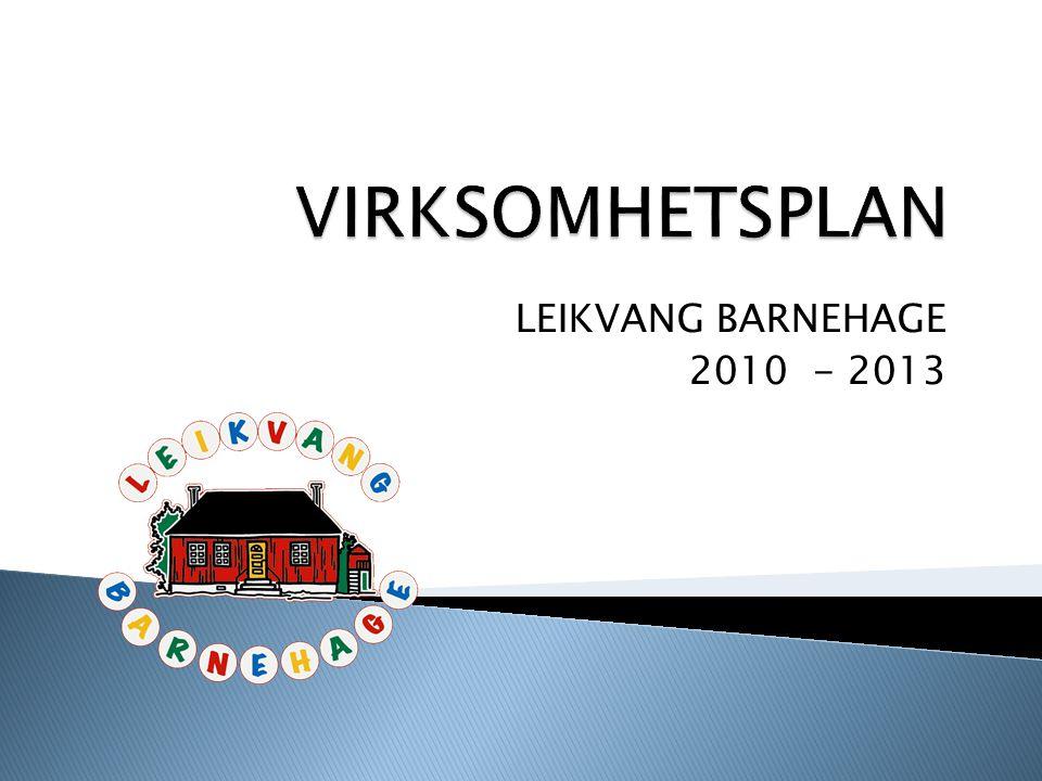 LEIKVANG BARNEHAGE 2010 - 2013