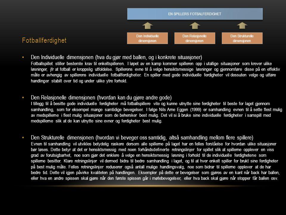 Midtstopper Taktiske/Tekniske ferdigheter • Ballsikker, god til mottak (rolig, avslappet og hurtig ved mottak og medtak – førsteberøring).