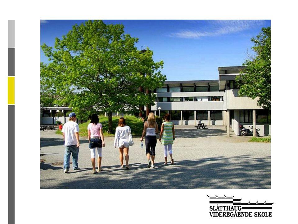 Slåtthaug videregående skole En stor videregående skole med over 500 elever