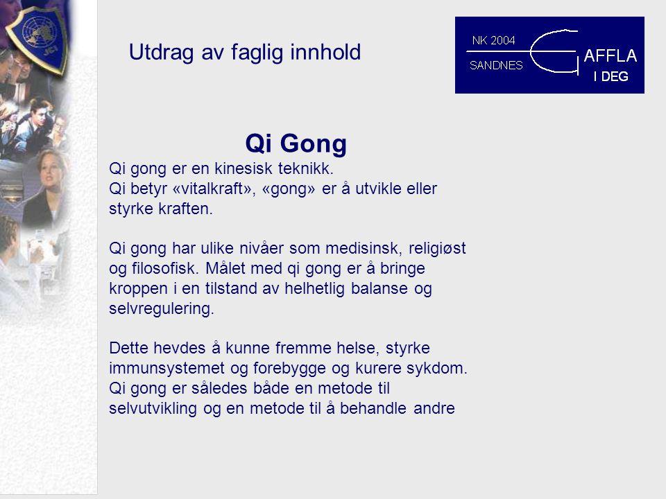 Utdrag av faglig innhold Qi Gong Qi gong er en kinesisk teknikk.