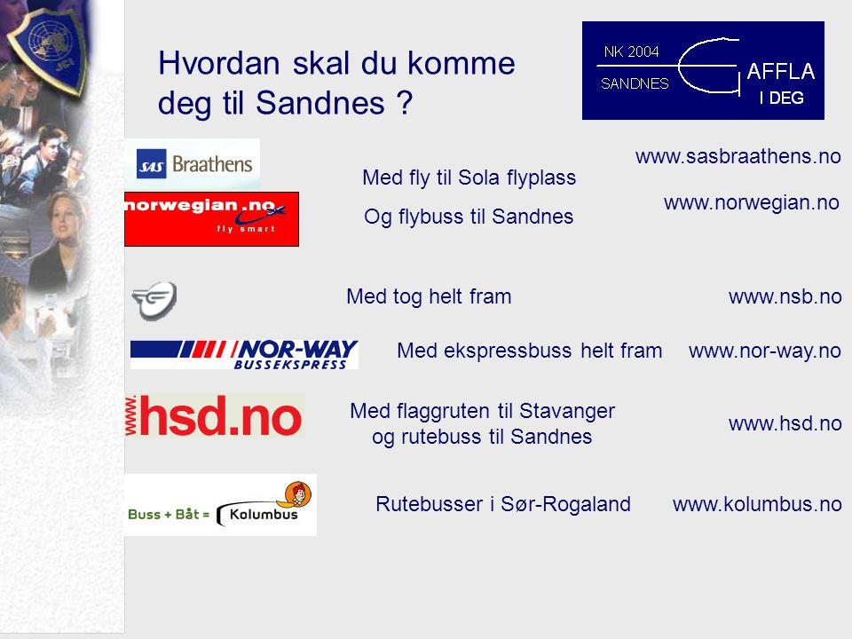 Hvordan skal du komme deg til Sandnes .