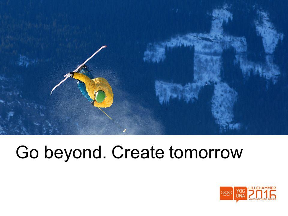 Go beyond. Create tomorrow