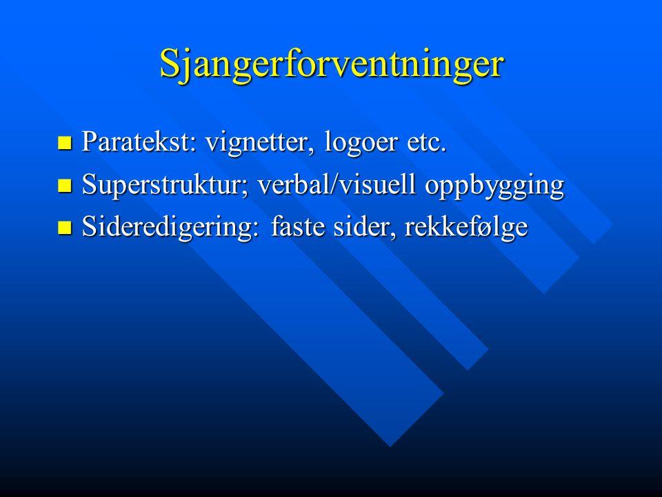 Sjangerforventninger  Paratekst: vignetter, logoer etc.  Superstruktur; verbal/visuell oppbygging  Sideredigering: faste sider, rekkefølge