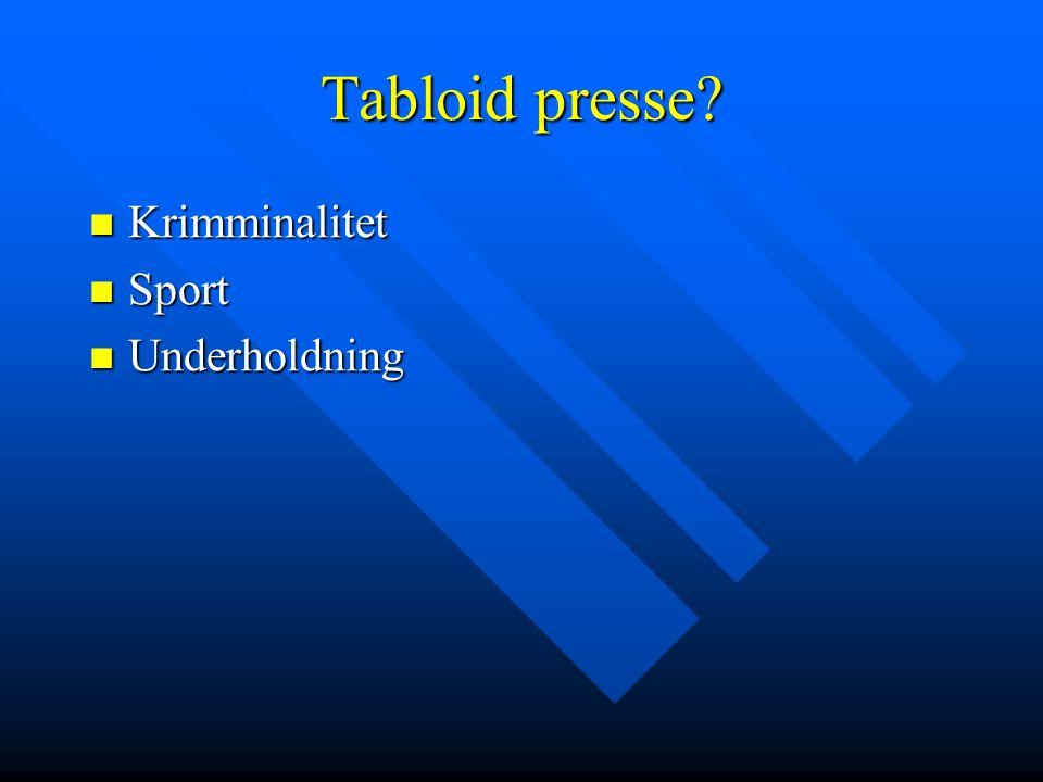 Tabloid presse?  Krimminalitet  Sport  Underholdning