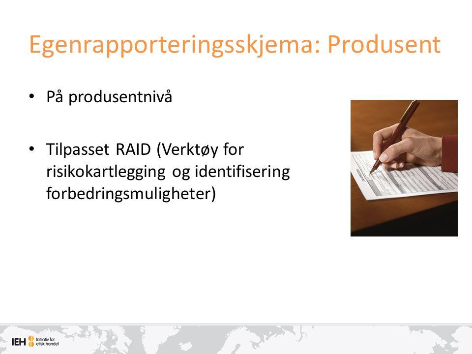 Egenrapporteringsskjema: Produsent • På produsentnivå • Tilpasset RAID (Verktøy for risikokartlegging og identifisering forbedringsmuligheter)