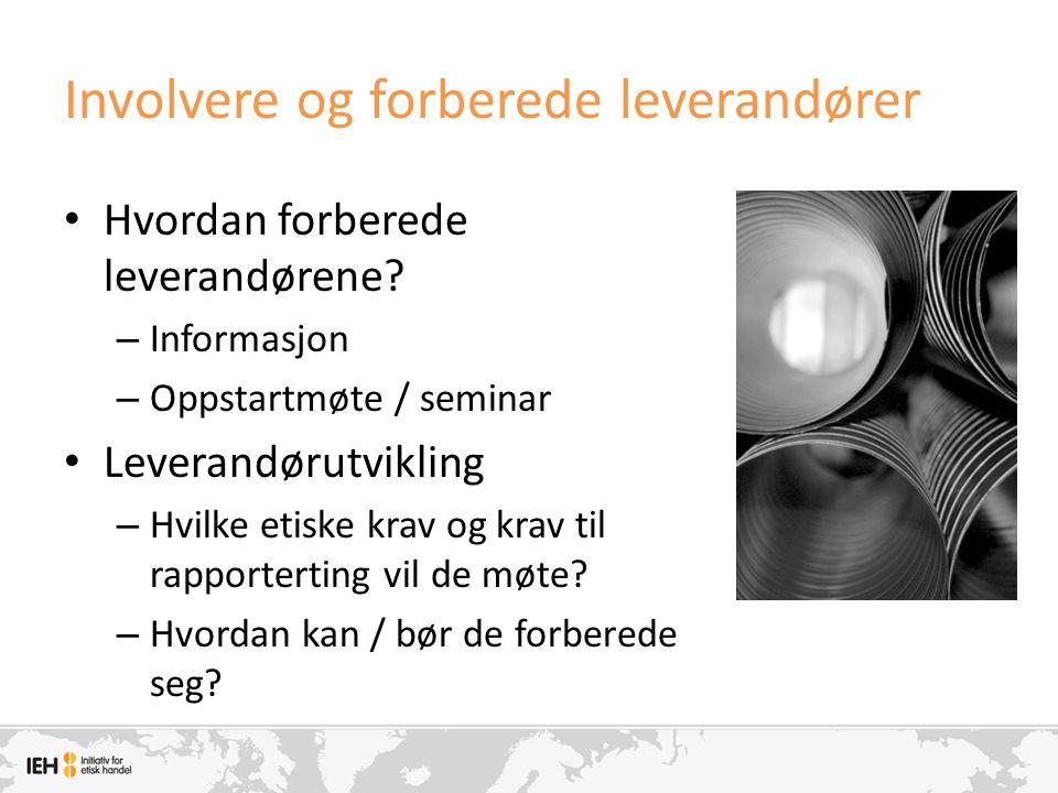 Involvere og forberede leverandører • Hvordan forberede leverandørene? – Informasjon – Oppstartmøte / seminar • Leverandørutvikling – Hvilke etiske kr