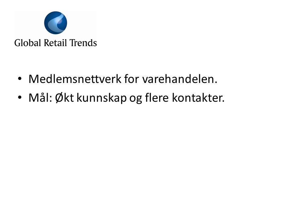 • Medlemsnettverk for varehandelen. • Mål: Økt kunnskap og flere kontakter.