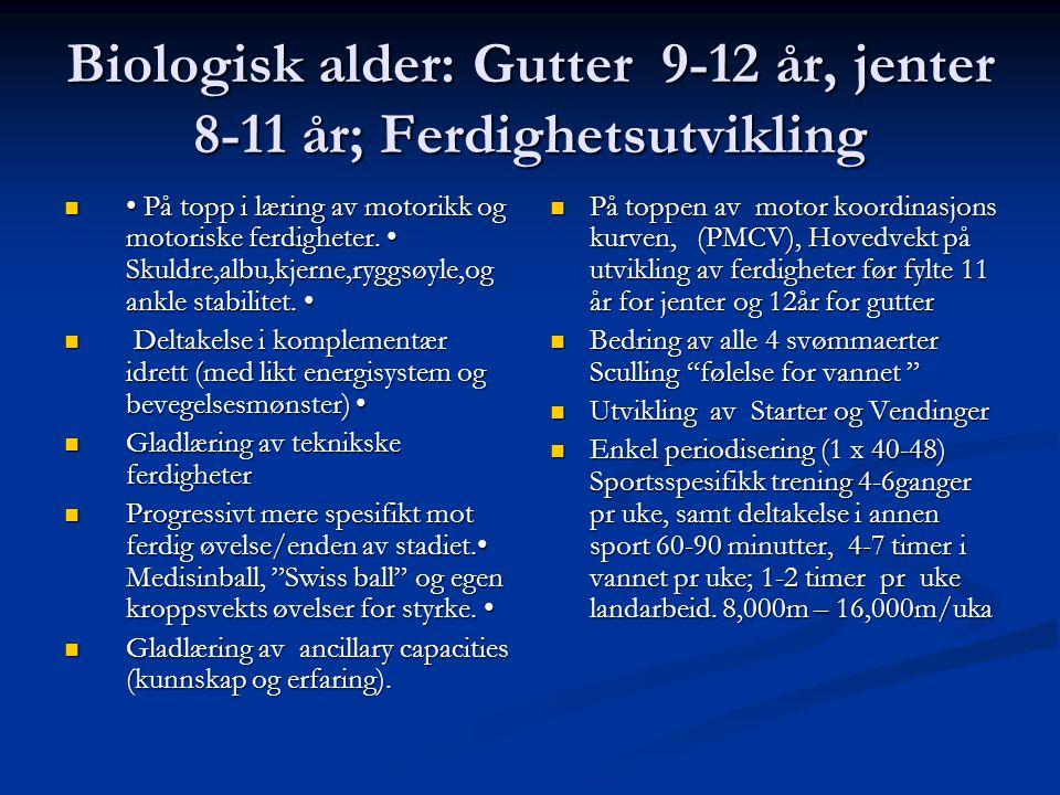 Biologisk alder: Gutter 9-12 år, jenter 8-11 år; Ferdighetsutvikling  • På topp i læring av motorikk og motoriske ferdigheter. • Skuldre,albu,kjerne,
