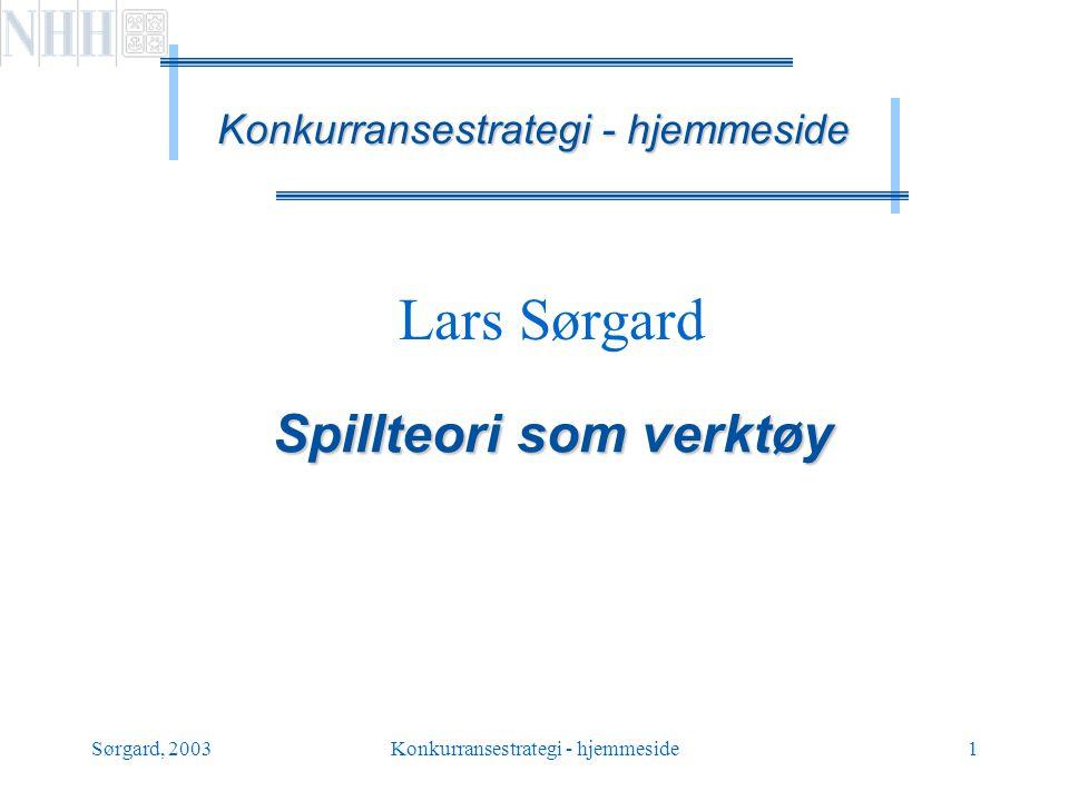 Sørgard, 2003Konkurransestrategi - hjemmeside12 MEN: MAKTA RÅR …..
