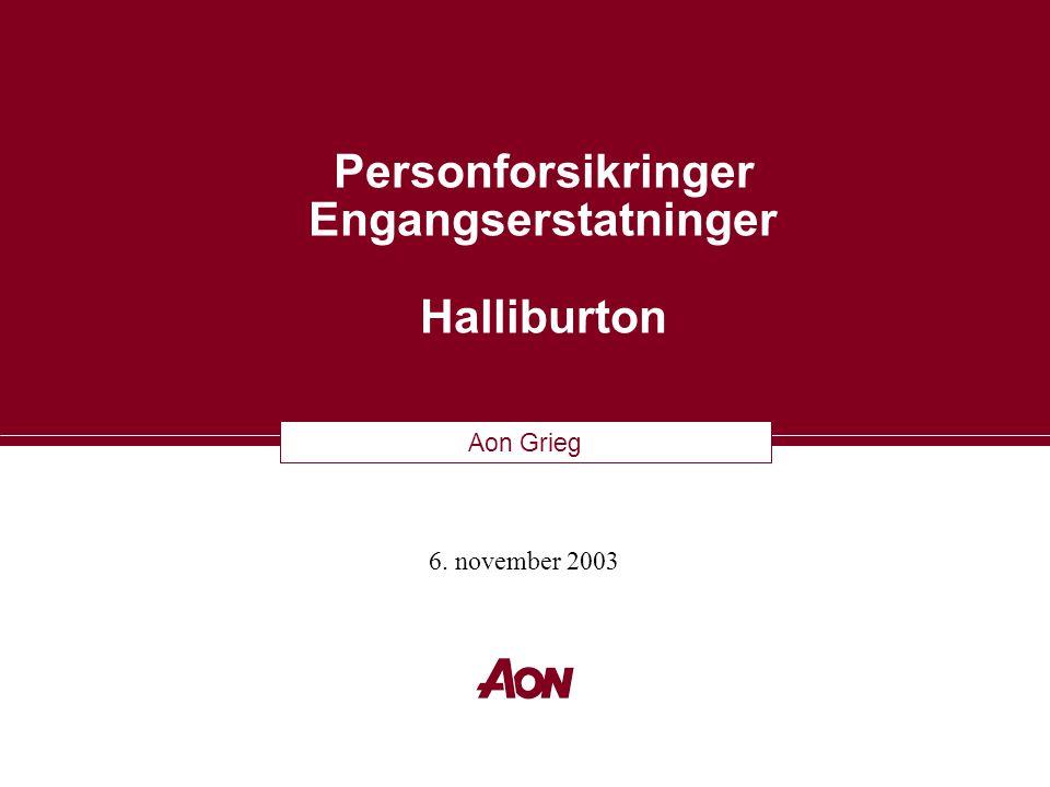 Aon Grieg Personforsikringer Engangserstatninger Halliburton 6. november 2003