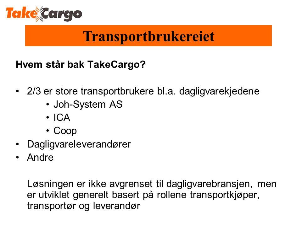 Transportbrukereiet Hvem står bak TakeCargo.•2/3 er store transportbrukere bl.a.