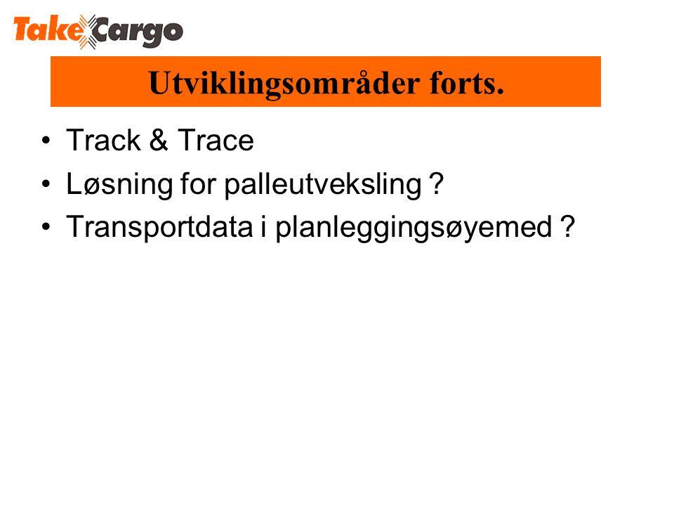Utviklingsområder forts.•Track & Trace •Løsning for palleutveksling .