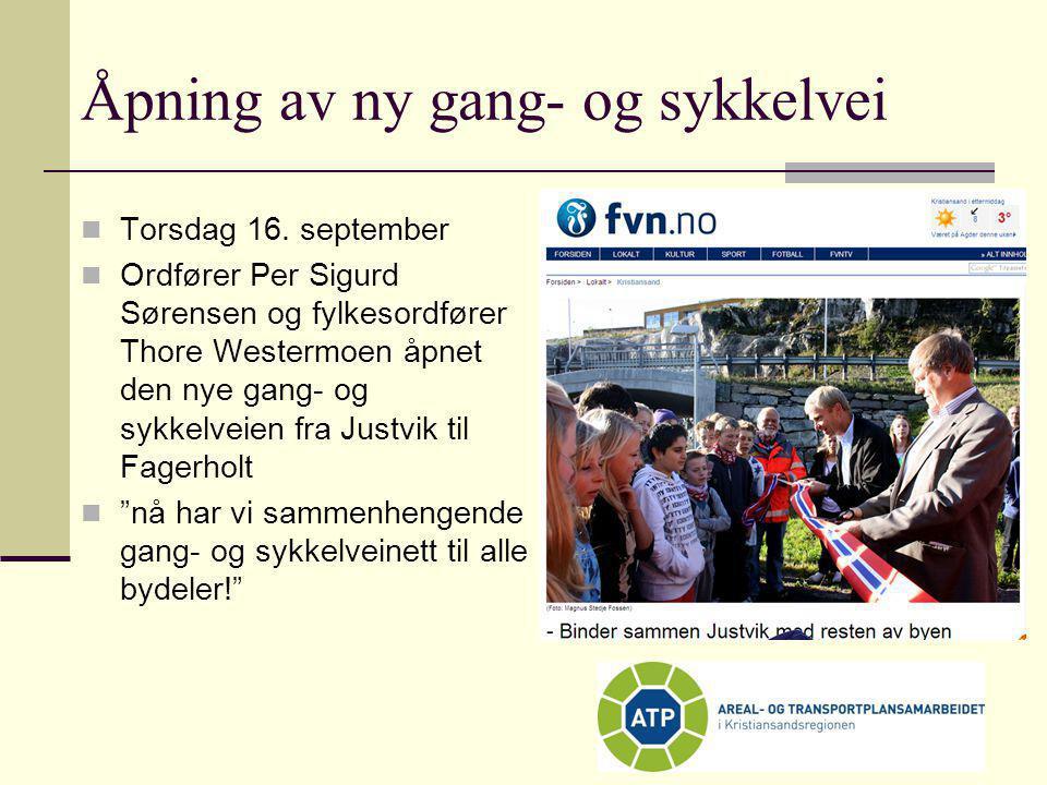 Åpning av ny gang- og sykkelvei  Torsdag 16. september  Ordfører Per Sigurd Sørensen og fylkesordfører Thore Westermoen åpnet den nye gang- og sykke