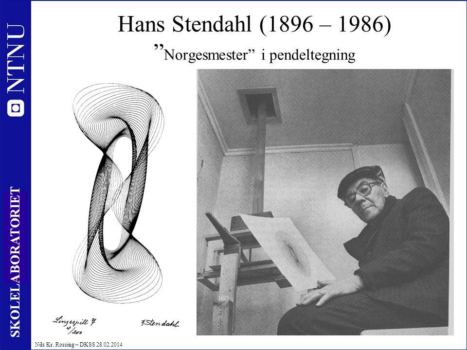 "30 SKOLELABORATORIET Nils Kr. Rossing – DKSS 28.02.2014 Hans Stendahl (1896 – 1986) "" Norgesmester"" i pendeltegning"