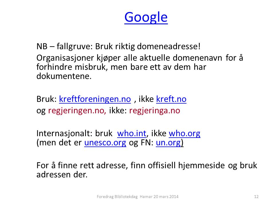 Google NB – fallgruve: Bruk riktig domeneadresse.