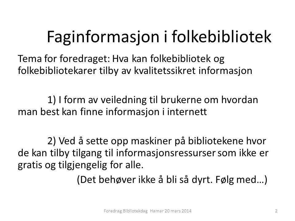 Faginformasjon i folkebibliotek Hvorfor.