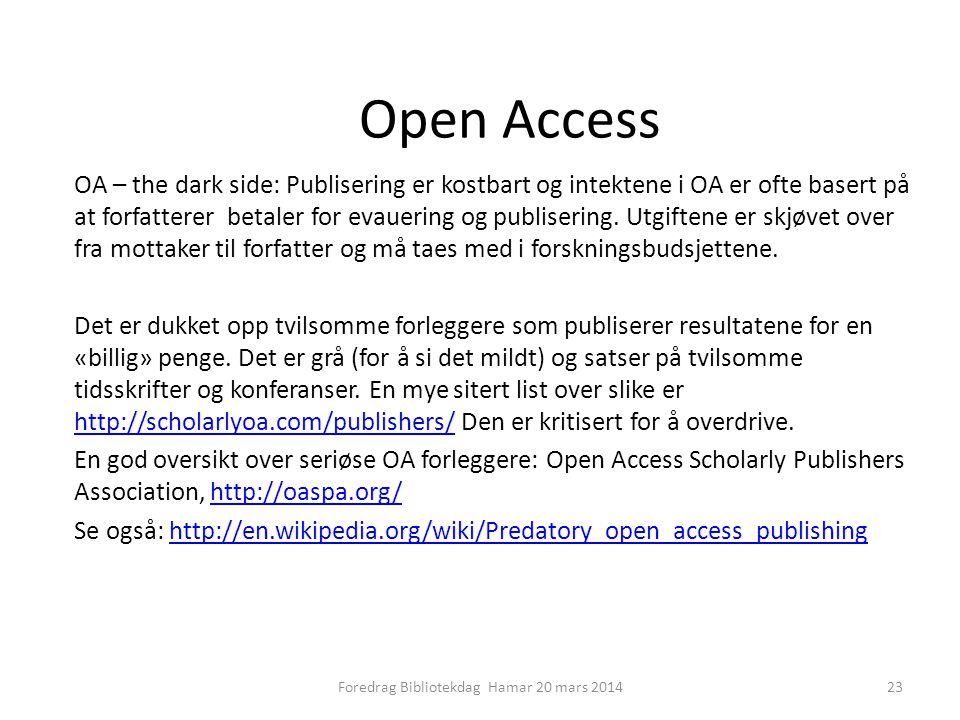 Open Access OA – the dark side: Publisering er kostbart og intektene i OA er ofte basert på at forfatterer betaler for evauering og publisering.
