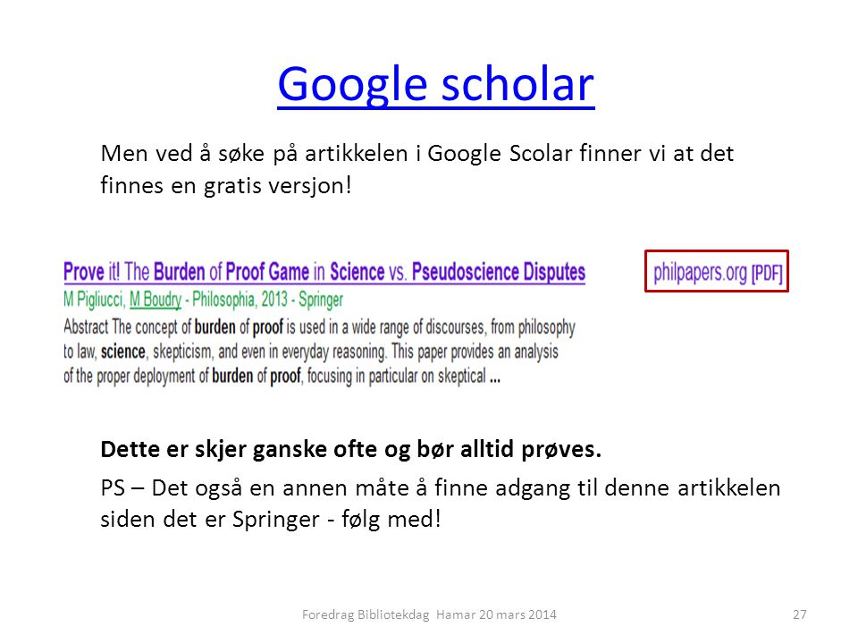 Google scholar Men ved å søke på artikkelen i Google Scolar finner vi at det finnes en gratis versjon.
