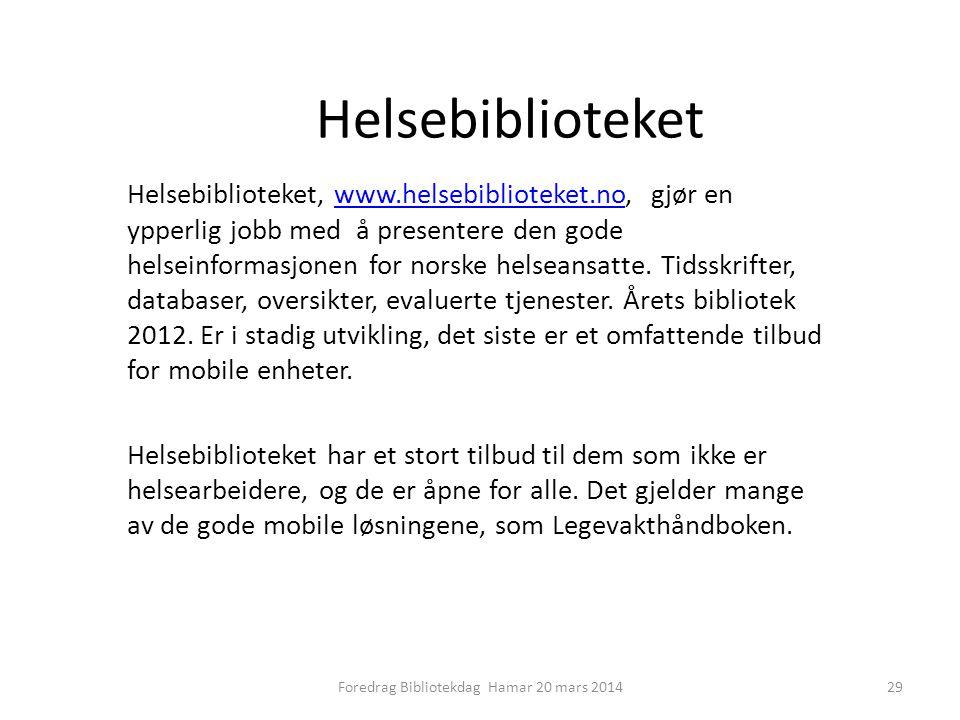 Helsebiblioteket Helsebiblioteket, www.helsebiblioteket.no, gjør en ypperlig jobb med å presentere den gode helseinformasjonen for norske helseansatte.