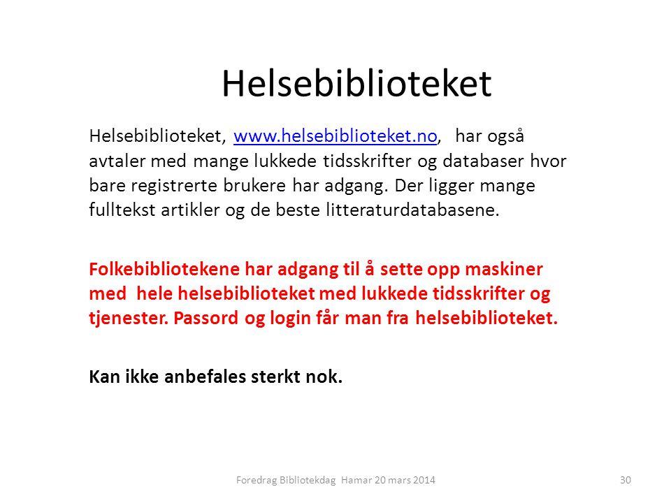 Helsebiblioteket Helsebiblioteket, www.helsebiblioteket.no, har også avtaler med mange lukkede tidsskrifter og databaser hvor bare registrerte brukere har adgang.