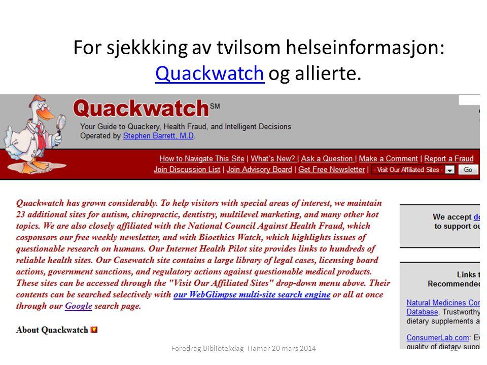 For sjekkking av tvilsom helseinformasjon: Quackwatch og allierte.