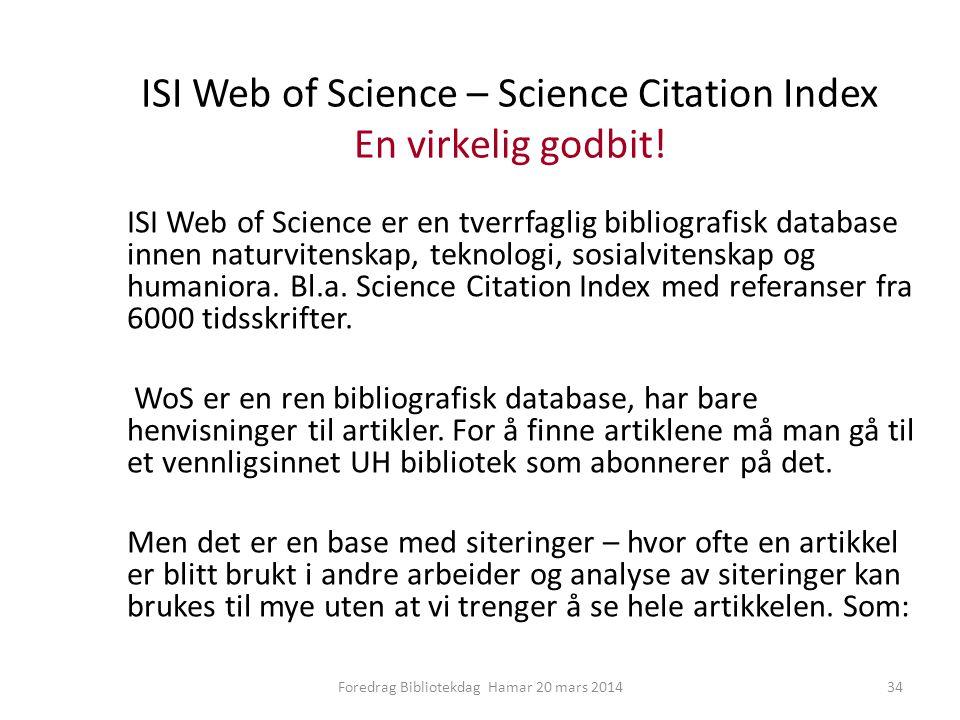 ISI Web of Science – Science Citation Index En virkelig godbit.