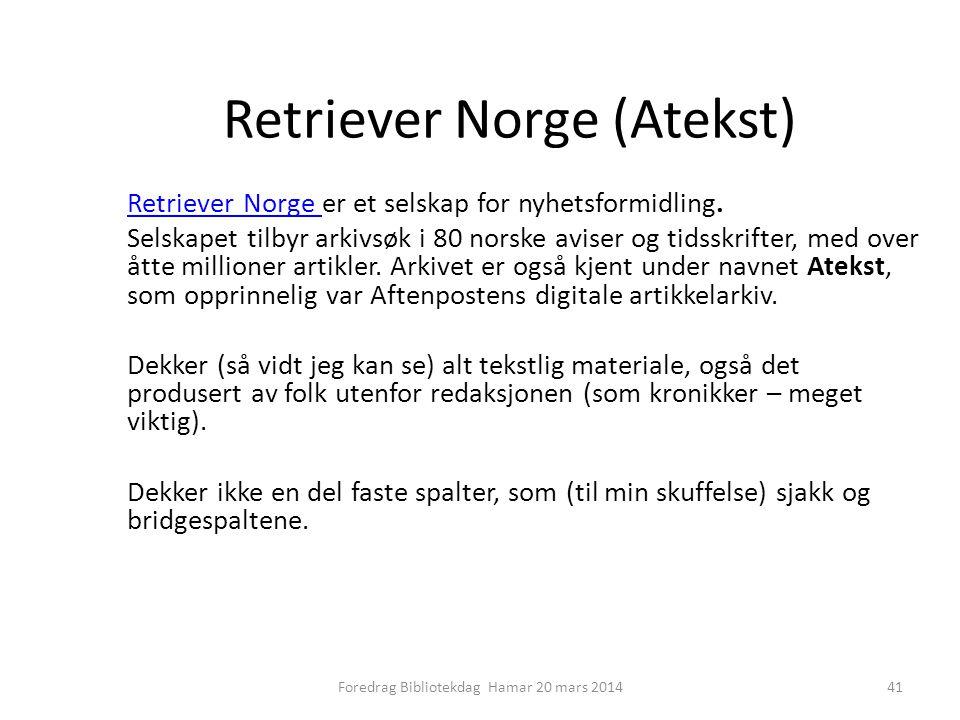 Retriever Norge (Atekst) Retriever Norge Retriever Norge er et selskap for nyhetsformidling.
