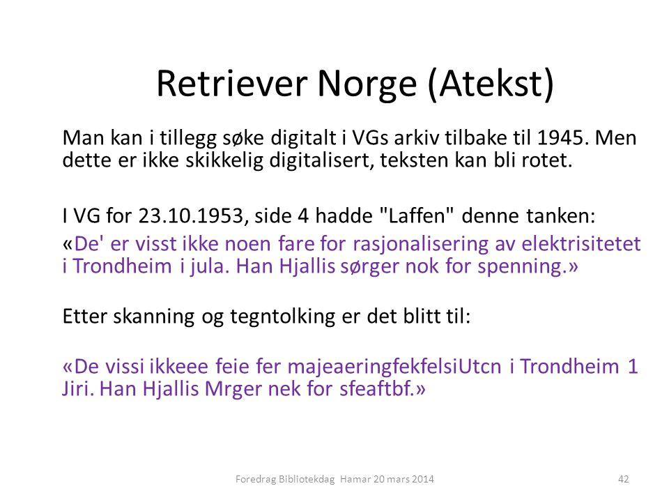 Retriever Norge (Atekst) Man kan i tillegg søke digitalt i VGs arkiv tilbake til 1945.