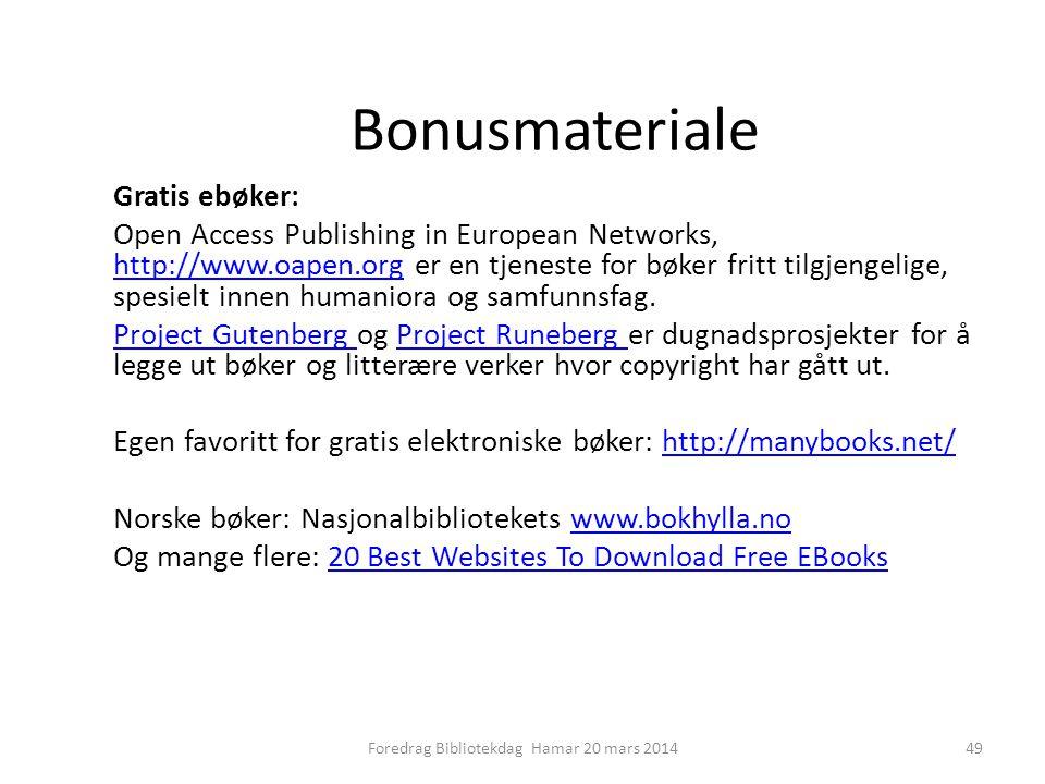 Bonusmateriale Gratis ebøker: Open Access Publishing in European Networks, http://www.oapen.org er en tjeneste for bøker fritt tilgjengelige, spesielt innen humaniora og samfunnsfag.