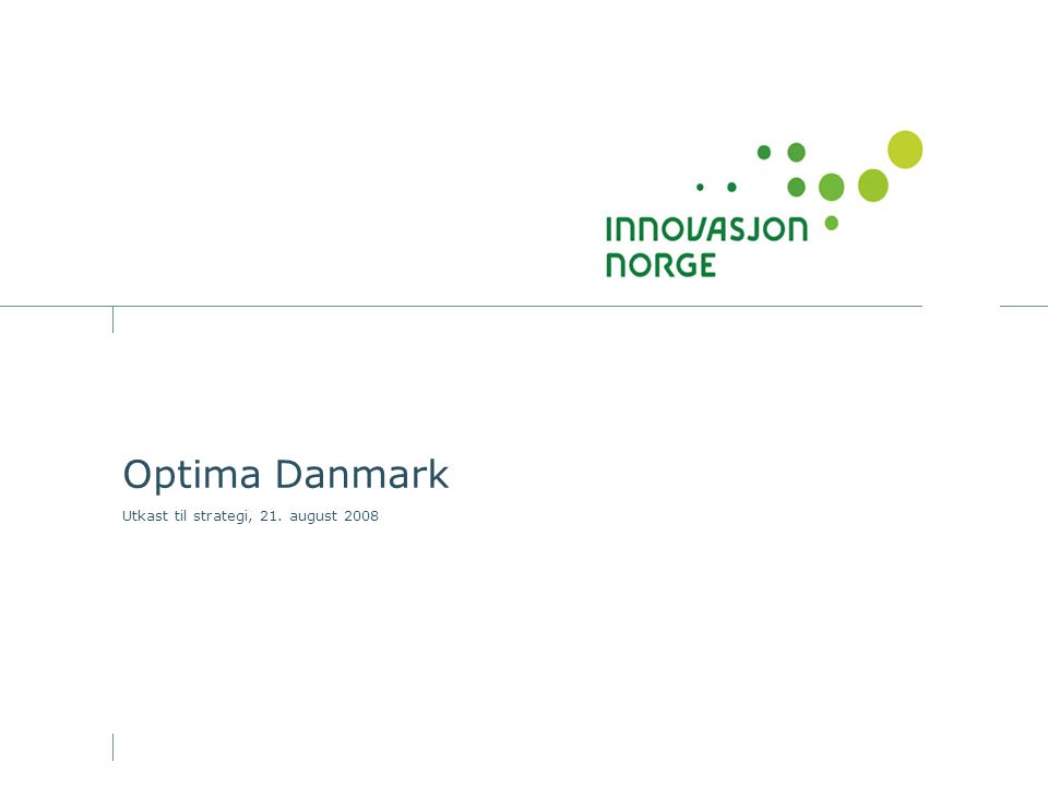 Optima Danmark Utkast til strategi, 21. august 2008