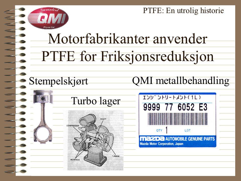 1970s: Bilsport PTFE: En utrolig historie PTFE belegg • Økt interesse for PTFE metallbehandling