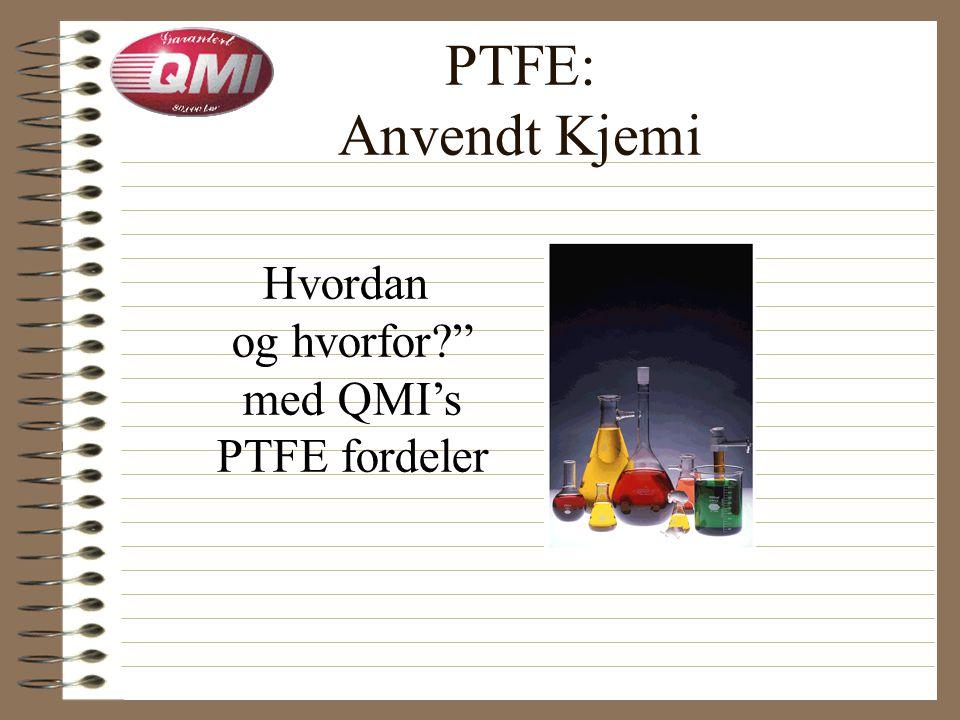 Motorfabrikanter anvender PTFE for Friksjonsreduksjon PTFE: En utrolig historie Stempelskjørt Turbo lager QMI metallbehandling